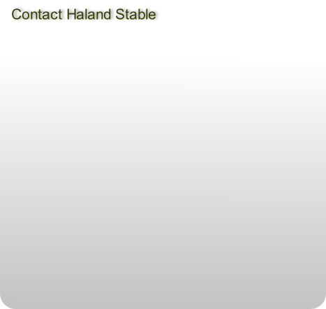 Contact Haland Stable